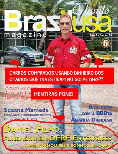 Daniel Filho apareceu na capa da revista de Brasileiros nos EUA (BrazilUSA), para criar aparências que Daniel é um empresário de sucesso. (fonte: tenhodividas.com)