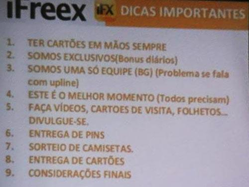 Dicas para aliciar novas vítimas para a fraude iFreex (fonte: Alerta FRAUDE IFreex Negócios e Dinheiro))