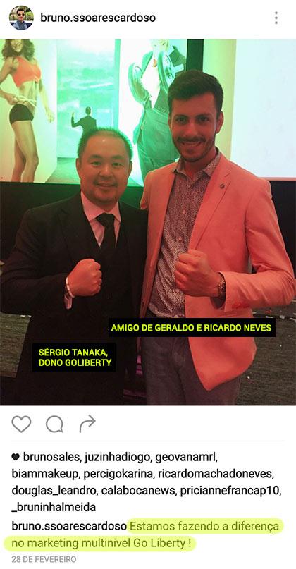 Sérgio Tanaka e Bruno Cardozo. O dono da Go-Liberty e um recrutar ativo neste esquema em pirâmide. (fonte: instagram))
