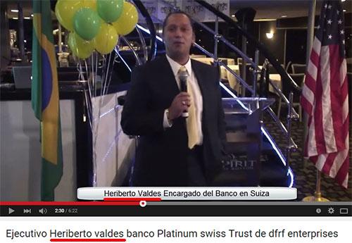 Heriberto Valdes, outro cúmplice de Daniel Filho. É gestor na DFRF de Massachusetts e criou o Banco fantasma Platinum Swiss Trust na Suíça. (Fonte: youtube.com)